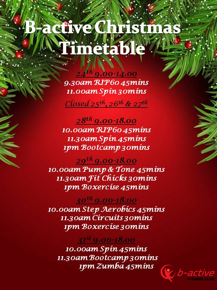 Christmas 2017 Class Timetable & Opening Hours - B-active Fitness Club